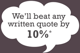 We'll beat any written quote by 10%